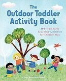 Krissi Bonning-Gould The Outdoor Toddler Activity Book